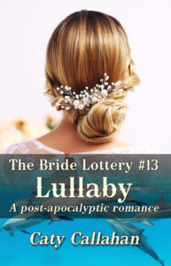 Bride Lottery 13 Lullaby by Caty Callahan | Sweet romances for young adults