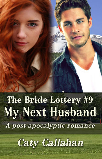 Bride Lottery 9 My Next Husband by Caty Callahan   Sweet romances for young adults